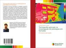 Termografia aplicada na investigação de patologias em fachadas kitap kapağı
