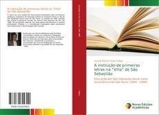 """Buchcover von A instrução de primeiras letras na """"Villa"""" de São Sebastião"""