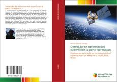 Buchcover von Detecção de deformações superficiais a partir do espaço