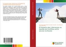 Bookcover of O Impacto das Lideranças na Gestão de Conflitos entre alunos na Escola