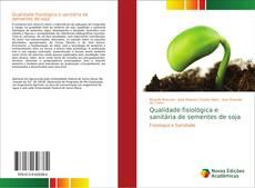 Capa do livro de Qualidade fisiológica e sanitária de sementes de soja