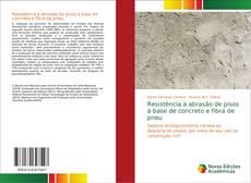 Bookcover of Resistência à abrasão de pisos à base de concreto e fibra de pneu