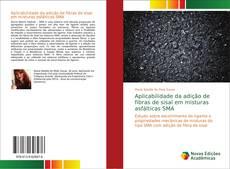 Bookcover of Aplicabilidade da adição de fibras de sisal em misturas asfálticas SMA
