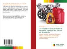 Bookcover of Avaliação de biolubrificantes oriundos de espécies nativas da Amazônia