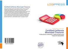 Bookcover of Certified California Municipal Treasurer