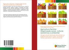 Обложка Agricultura familiar: Organização social, cultural, econômica e ambiental