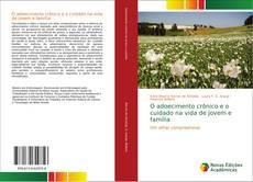 Bookcover of O adoecimento crônico e o cuidado na vida de jovem e família