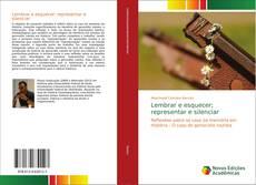 Bookcover of Lembrar e esquecer; representar e silenciar