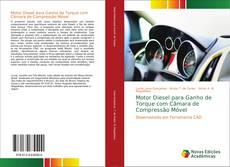 Capa do livro de Motor Diesel para Ganho de Torque com Câmara de Compressão Móvel