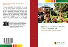 Buchcover von Ecovilas: a construção de uma cultura regenerativa