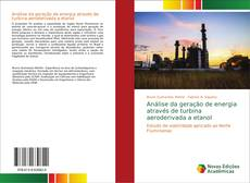 Capa do livro de Análise da geração de energia através de turbina aeroderivada a etanol