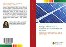 Bookcover of Energia fotovoltaica: o aumento da potência elétrica no Brasil