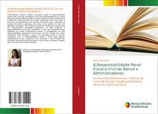 Capa do livro de A Responsabilidade Penal Fiscal e Civil do Banco e Administradores