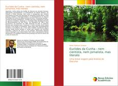 Bookcover of Euclides da Cunha - nem cientista, nem jornalista, mas literato