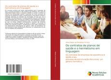 Bookcover of Os contratos de planos de saúde e o hermetismo em linguagem