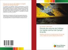Bookcover of Estudo do volume de tráfego na região central de Campo Grande