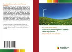 Обложка Substituição energética: etanol versus gasolina