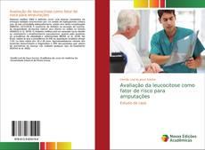 Buchcover von Avaliação da leucocitose como fator de risco para amputações