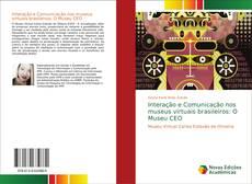 Couverture de Interação e Comunicação nos museus virtuais brasileiros: O Museu CEO