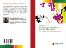 Bookcover of Memórias em movimento, uma questão cultural