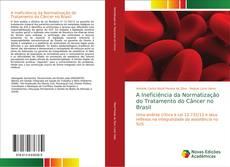 Buchcover von A Ineficiência da Normatização do Tratamento do Câncer no Brasil