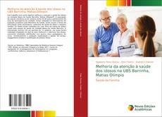 Capa do livro de Melhoria da atenção à saúde dos idosos na UBS Barrinha, Matias Olímpio