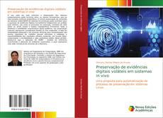 Borítókép a  Preservação de evidências digitais voláteis em sistemas in vivo - hoz