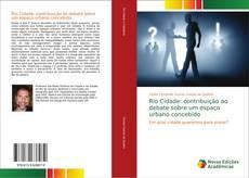 Buchcover von Rio Cidade: contribuição ao debate sobre um espaço urbano concebido
