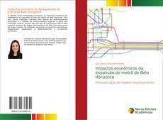 Обложка Impactos econômicos da expansão do metrô de Belo Horizonte