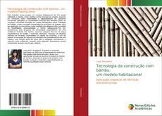Capa do livro de Tecnologia da construção com bambu: um modelo habitacional