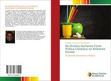 Bookcover of Os Direitos Humanos Como Prática Cotidiana no Ambiente Escolar