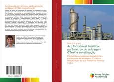 Capa do livro de Aço Inoxidável Ferrítico: parâmetros de soldagem GTAW e sensitização