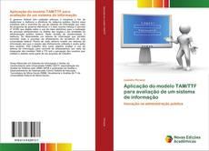 Copertina di Aplicação do modelo TAM/TTF para avaliação de um sistema de informação