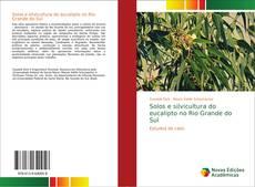 Bookcover of Solos e silvicultura do eucalipto no Rio Grande do Sul