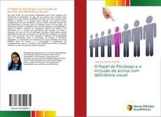 Обложка O Papel do Psicólogo e a Inclusão de alunos com deficiência visual