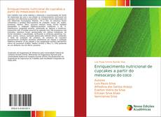 Capa do livro de Enriquecimento nutricional de cupcakes a partir do mesocarpo do coco