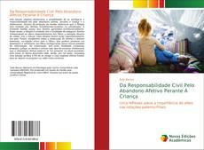 Copertina di Da Responsabilidade Civil Pelo Abandono Afetivo Perante A Criança