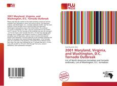 Bookcover of 2001 Maryland, Virginia, and Washington, D.C. Tornado Outbreak