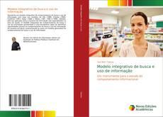 Bookcover of Modelo integrativo de busca e uso de informação