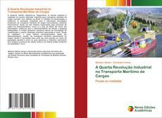 Bookcover of A Quarta Revolu??o Industrial no Transporte Marítimo de Cargas