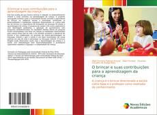 Couverture de O brincar e suas contribuições para a aprendizagem da criança