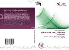 Bookcover of Early-June 2010 Tornado Outbreak