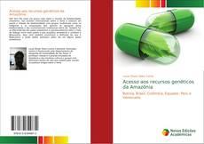 Bookcover of Acesso aos recursos genéticos da Amazônia
