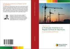 Capa do livro de A Produção Imobiliária na Região Central de São Paulo