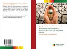 Couverture de Descrição morfológica da arbórea Triplaris gardneriana Wedd