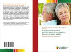 A hipertensão arterial sistêmica numa perspectiva da promoção de saúde kitap kapağı