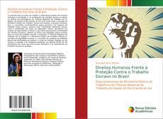 Borítókép a  Direitos Humanos Frente à Proteção Contra o Trabalho Escravo no Brasil - hoz