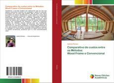 Copertina di Comparativo de custos entre os Métodos: Wood Frame e Convencional