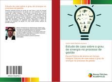 Copertina di Estudo de caso sobre o grau de sinergia no processo de gestão