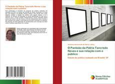 Bookcover of O Panteão da Pátria Tancredo Neves e sua relação com o público
